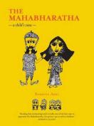 The Mahabharatha,
