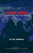 Outer Space Security and Legal Challenges