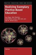 Realising Exemplary Practice-Based Education