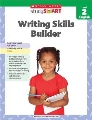 Scholastic Study Smart Writing Skills Builder Level 2 (Scholastic Study Smart)