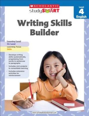 Scholastic Study Smart Writing Skills Builder Level 4 (Scholastic Study Smart)