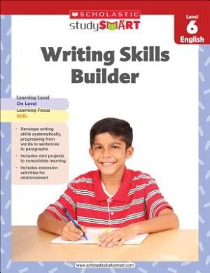Scholastic Study Smart Writing Skills Builder Level 6 (Scholastic Study Smart)