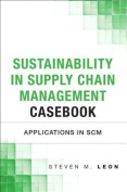 The Sustainability in Supply Chain Management Casebook