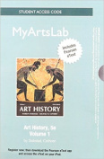 New Myartslab with Pearson Etext -- Standalone Access Card -- For Art History, Volume 1