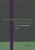 Encyclopedia of Modern Jewish Culture, Volume 1