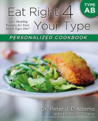 Eat Right 4 Your Type Personalized Cookbook Type AB