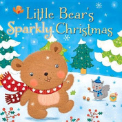 Little Bear's Sparkly Christmas [Board Book]