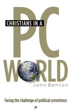 Christians in a PC World: Facing the Challenge of Political Correctness