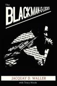 The Black Man-O-Logues