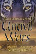 Bonds of Blood & Spirit  : Uncivil Wars