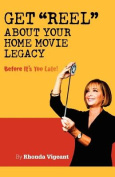 Get Reel about Your Home Movie Legacy