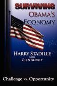 Surviving Obama's Economy--Challenge vs. Opportunity