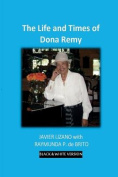 The Life and Times of Dona Remy
