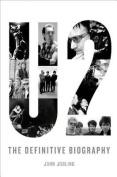 U2: The Definitive Biography