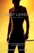 Rebel Heart (Dust Lands Trilogy