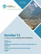 Eurosys 12 Proceedings of the Eurosys 2012 Conference