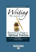 Writing-The Sacred Art [Large Print]