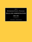 Index to Rutherford County, Tennessee, Wills and Administrations 1804-1861