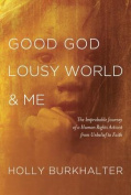 Good God, Lousy World, and Me