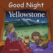 Good Night Yellowstone [Board Book]