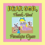 Dear God, Thank-You!