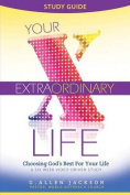 Your Extraordinary Life Small Group Study Guide