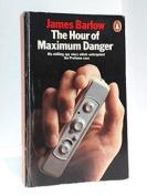 The Hour of Maximum Danger