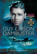 Guy Gibson: Dam Buster