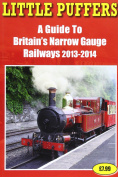 Little Puffers a Guide to Britain's Narrow Gauge Railways 2013-2014