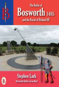 The Battle of Bosworth 1485