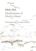 Manifestations of Mind in Matter