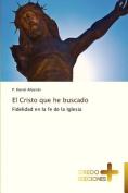El Cristo Que He Buscado [Spanish]