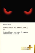 Exorcismos; No. Exorcismo; Si. [Spanish]
