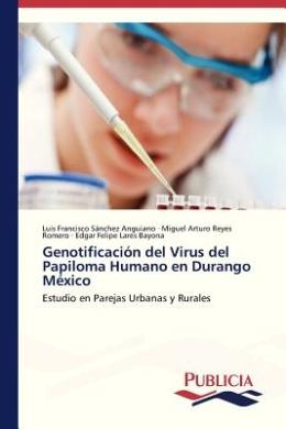 Genotificacion del Virus del Papiloma Humano En Durango Mexico