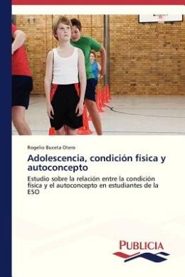 Adolescencia, Condicion Fisica y Autoconcepto