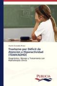 Trastorno Por Deficit de Atencion E Hiperactividad  [Spanish]