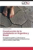 Construccion de La Ciudadania En Argentina y Brasil [Spanish]