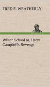 Wilton School Or, Harry Campbell's Revenge