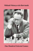 Botvinnik One Hundred Selected Games