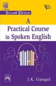 A Practical Course in Spoken English
