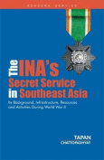 The INA's Secret Service in Southeast Asia