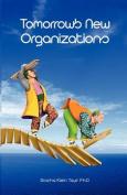 Tomorrow's New Organizations