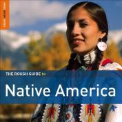 The Rough Guide to Native America [Digipak]