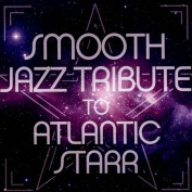 Smooth Jazz Tribute To Atlantic Starr *