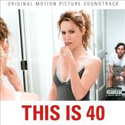 This Is 40 [Original Motion Picture Soundtrack] [Parental Advisory]
