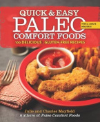 Quick & Easy Paleo Comfort Foods  : 100+ Delicious Gluten-Free Recipes