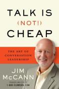 Talk Is (Not!) Cheap
