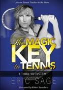 The Magic Key to Tennis