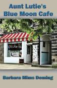 Aunt Lutie's Blue Moon Cafe