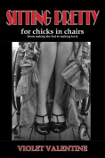 Sitting Pretty - for Chicks in Chairs